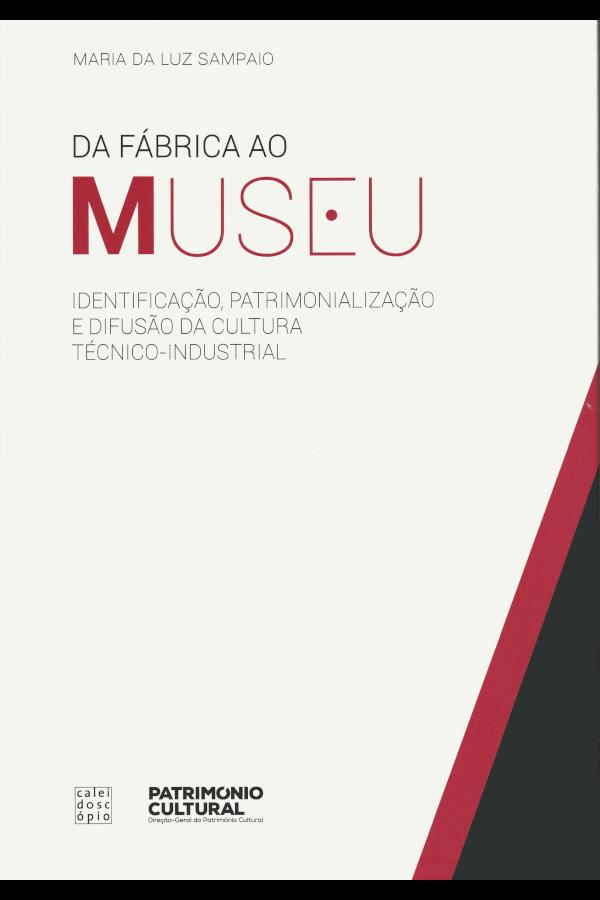 """Capa do livro """"Da Fábrica ao Museu"""", de Maria da Luz Sampaio"""