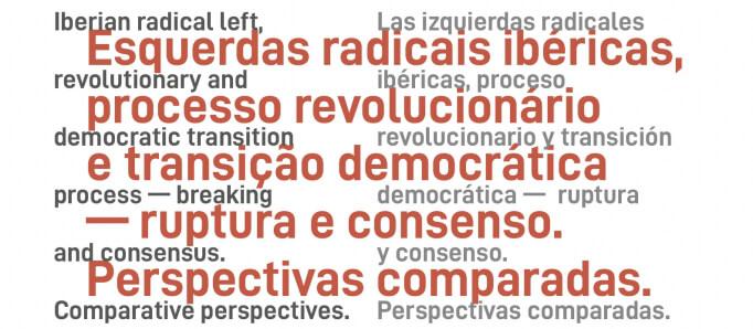 Esquerdas radicais ibéricas, processo revolucionário e transição democrática