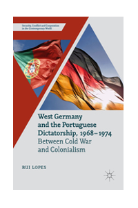 Capa do livro West Germany and the Portuguese Dictatorship, 1968–1974
