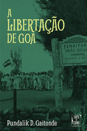 """Capa do livro """"A Libertação de Goa"""", de Pundalik D. Gaitonde"""