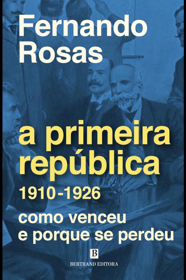 Capa do Livro A Primeira República, de Fernando Rosas