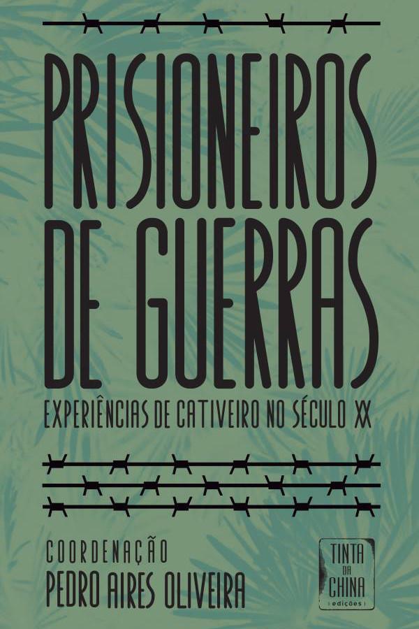 "Capa do livro ""Prisioneiros de Guerras"", coordenado por Pedro Aires Oliveira."