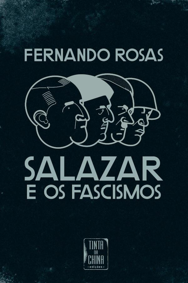 """Capa do livro """"Salazar e os Fascismos"""", de Fernando Rosas"""