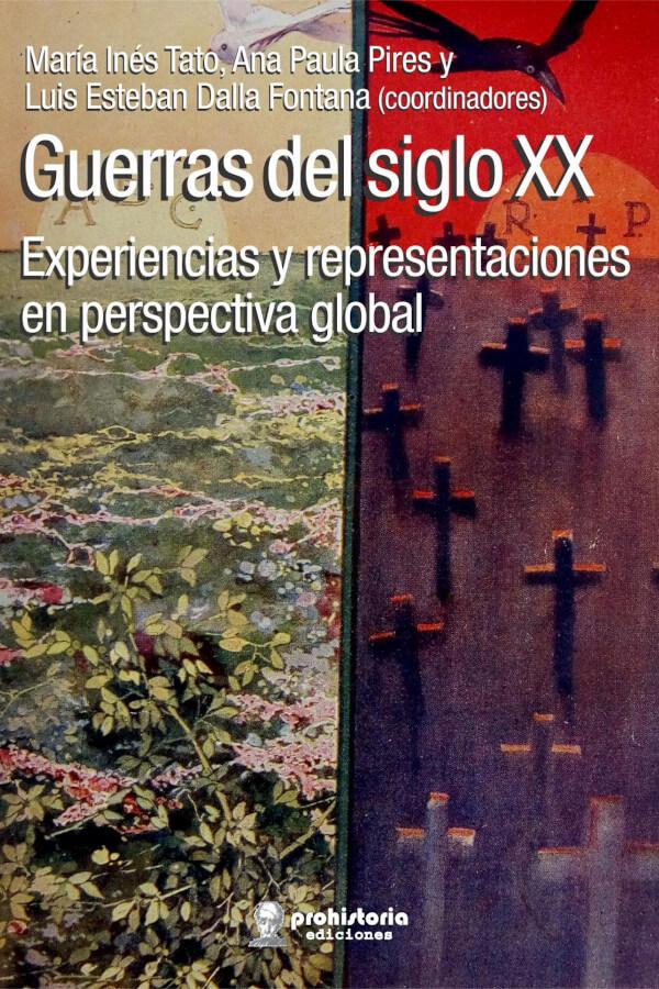 """Capa do livro """"Guerras del Siglo XX"""", coordenado por María Inés Tato, Ana Paula Pires e Luis Esteban Dalla Fontana"""
