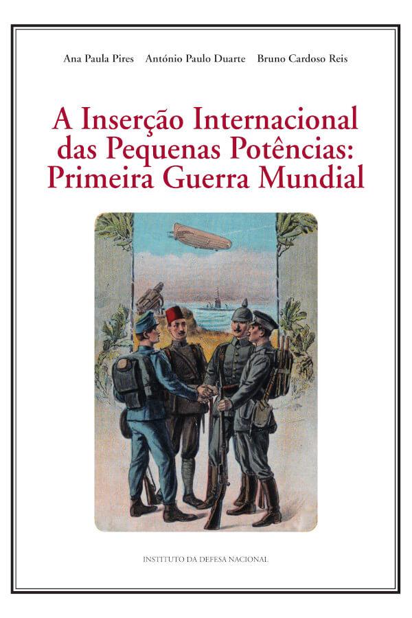 """Capa do livro """"A Inserção Internacional das Pequenas Potências"""", de Ana Paula Pires, António Paulo Duarte e Bruno Cardoso Reis"""