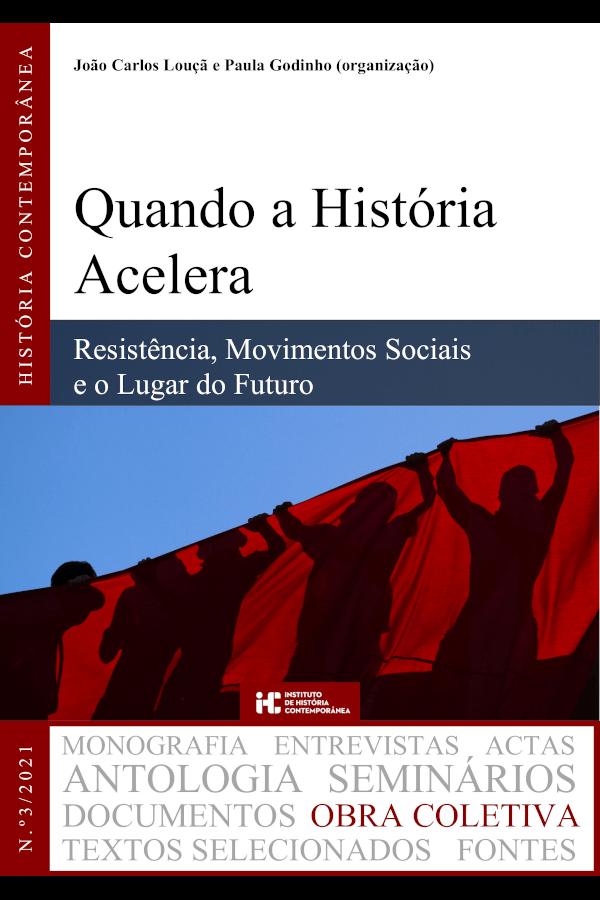 """Capa do livro """"Quando a História Acelera. Resistência, Movimentos Sociais e o Lugar do Futuro"""", coordenado por Paula Godinho e João Carlos Louçã"""