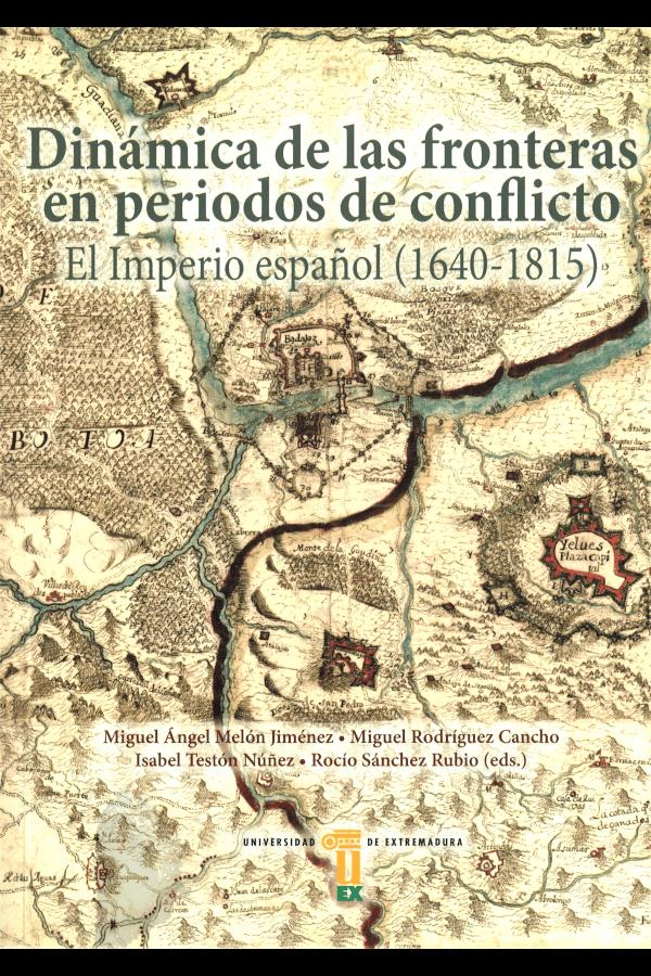 """Capa do livro """"Dinámica de las fronteras en periodo de conflictos"""", editado por Miguel Ángel Melón Jiménez, Miguel Rodríguez Cancho, Isabel Testón Núñez e María Rocío Sánchez Rubio."""