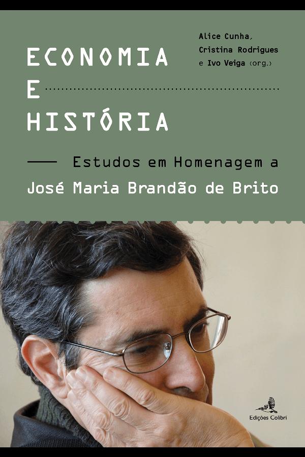 "Capa do livro "" Economia e História"", organizado por Alice Cunha, Cristina Rodrigues e Ivo Veiga"