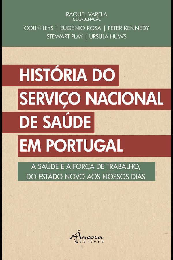 """Capa do livro """"História do Serviço Nacional de Saúde em Portugal"""", coordenado por Raquel Varela"""