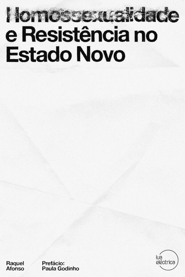 """Capa do livro """"Homossexualidade e Resistência no Estado Novo"""", de Raquel Afonso"""