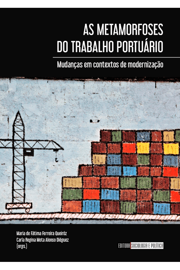 """Capa do livro """"As metamorfoses do trabalho portuário"""", organizado por Maria de Fátima Ferreira Queiróz e Carla Regina Mota Alonso Diéguez."""