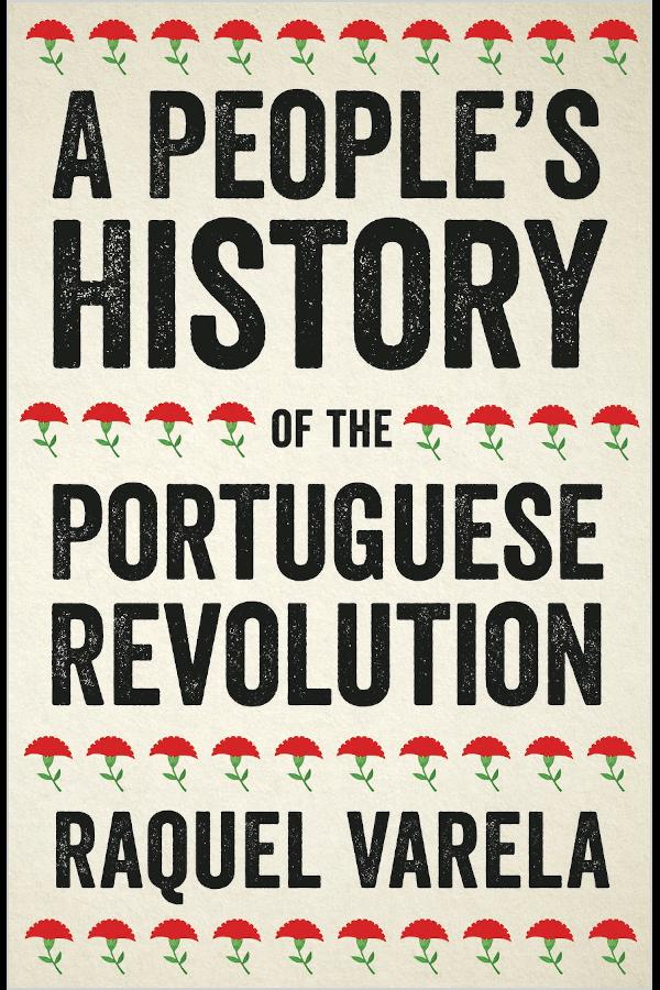 "Capa do livro ""A People's History of the Portuguese Revolution"", de Raquel Varela"