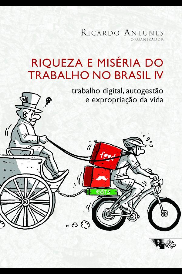 """Capa do livro """"Riqueza e Miséria do Trabalho no Brasil IV"""", organizado por Ricardo Antunes"""