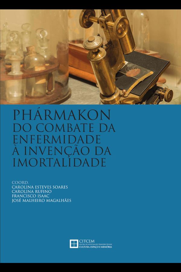 """Capa do livro """"Phármakon: Do Combate da Enfermidade à Invenção da Imortalidade"""""""