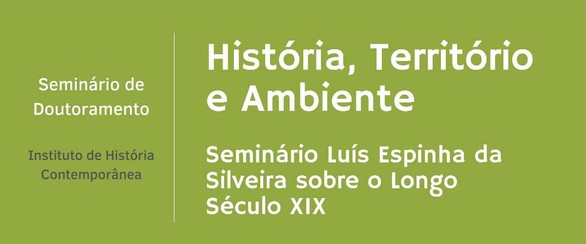 """Detalhe do cartaz do seminário """"História, Território e Ambiente: Seminário Luís Espinha da Silveira sobre o Longo Século XIX"""""""