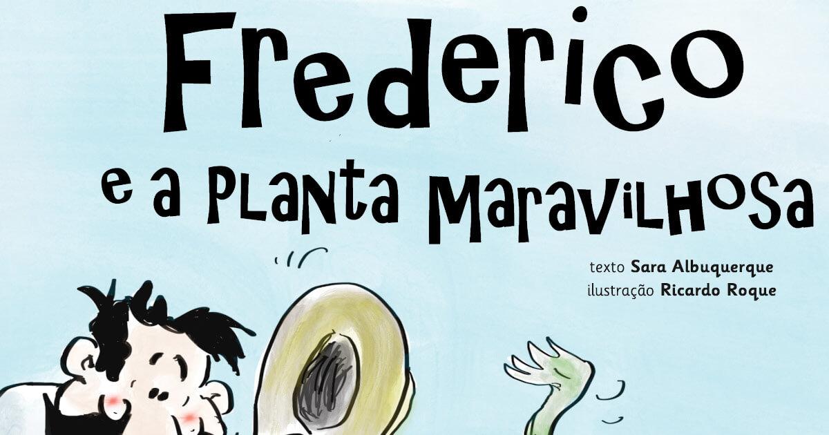 """Detalhe da capa do livro """"Frederico e a Planta Maravilhosa"""", de Sara Albuquerque"""