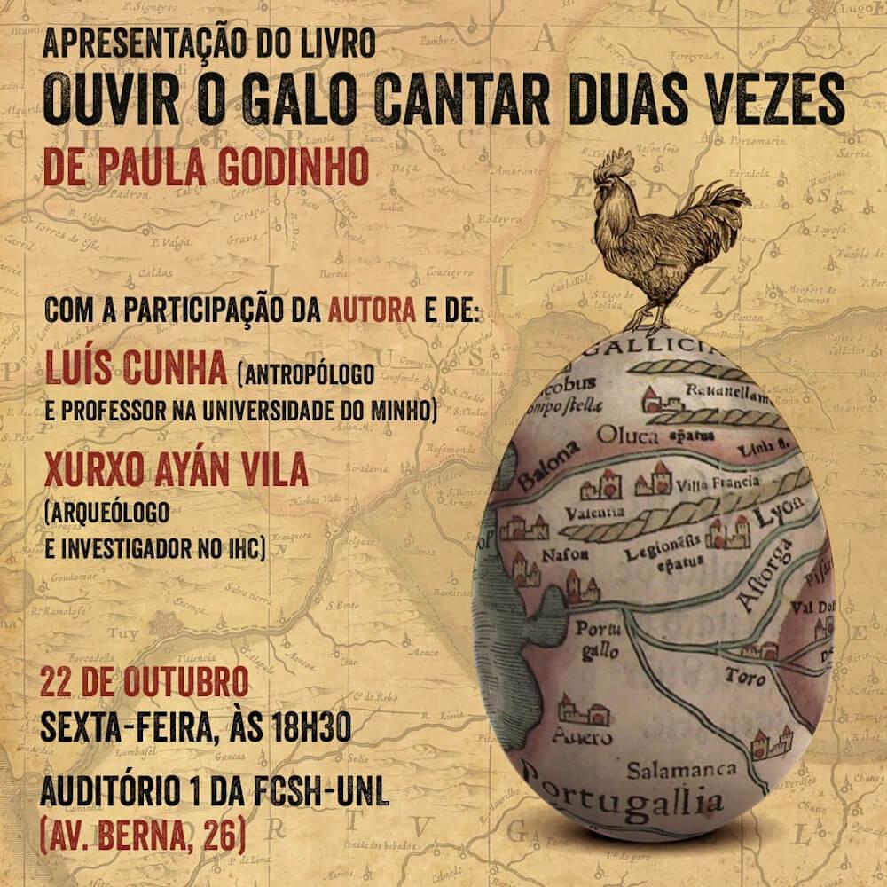"""Cartaz da apresentação do livro """"Ouvir o Galo Cantar Duas Vezes"""", de Paula Godinho"""